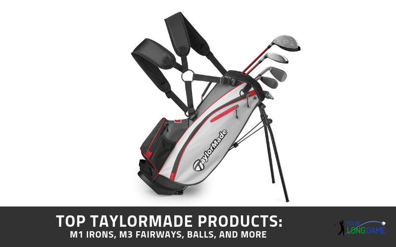 Top TaylorMade Products:  TaylorMade M1 Irons, M3 Fairways, Balls, and More
